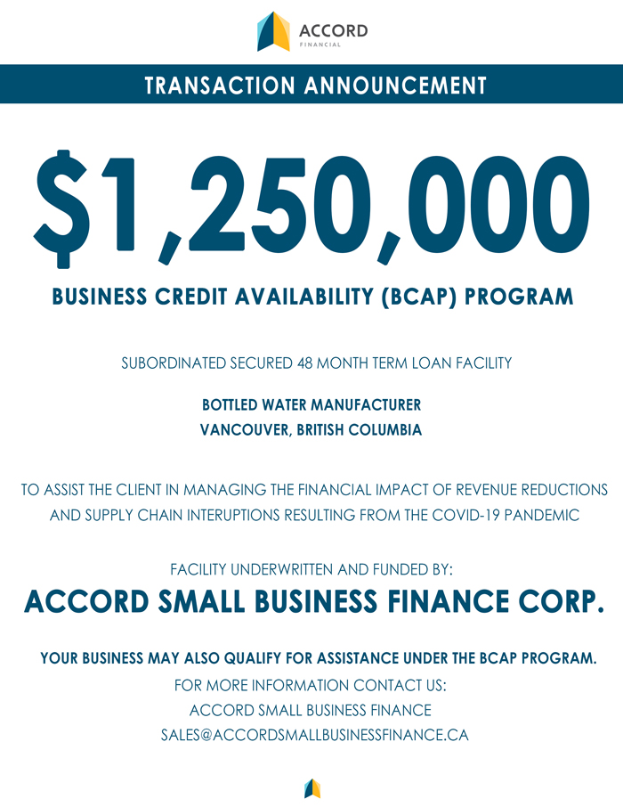 Accord Small Business Finance - Transaction Announcement for the Business Credit Availability (BCAP) Program for a Bottled Water Manufacturer from Vancouver, British Columbia