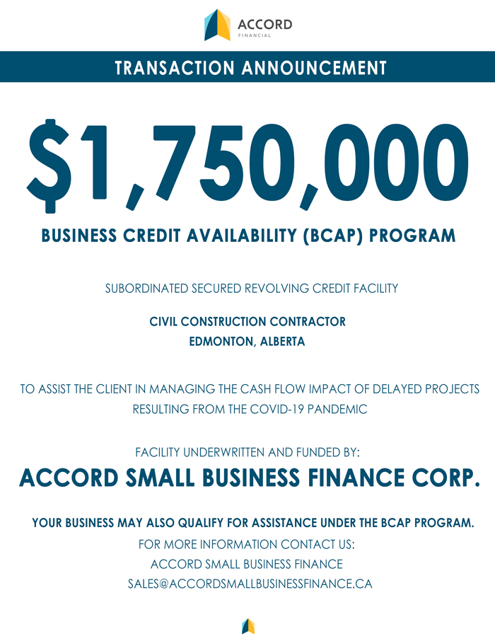 Accord Small Business Finance - Transaction Announcement for the Business Credit Availability (BCAP) Program for a Civil Construction Contractor from Edmonton Alberta