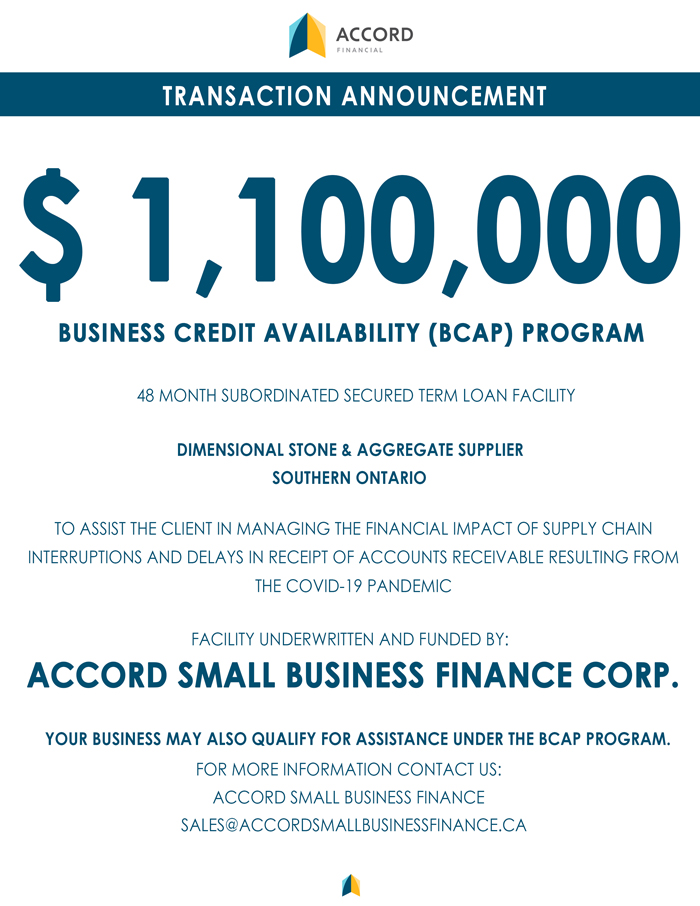 Accord Small Business Finance - Transaction Announcement for the Business Credit Availability (BCAP) Program for a Dimensional Stone and Aggregate Supplier from Southern Ontario